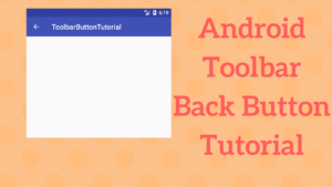 Android Toolbar Back Button Tutorial - Coding Demos